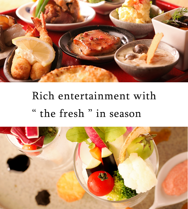 Rich entertainment with the fresh in season.